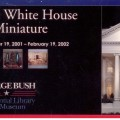 2001-11-19,2002-02-19 POSTCARD The White House in Miniature G Bush Presidential Library front WHR
